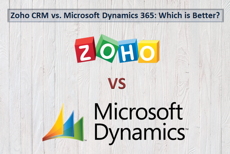 Zoho CRM vs  Microsoft Dynamics 365: Which is Better? | Get
