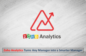 Zoho Analytics Turns Any Manager into a Smarter Manager