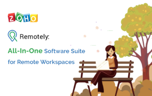 Zoho Remotely All In One Software Suite for Remote Workspaces