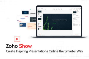 Zoho Show: Create Inspiring Presentations Online the Smarter Way