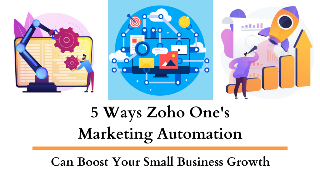 5 Ways ZOHO ONE's Marketing Automation Can Help Small Businesses Boost Growth