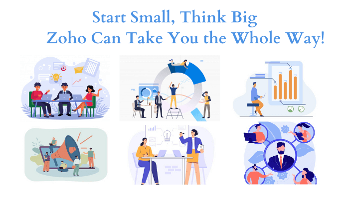 Start Small, Think Big - Zoho Can Take You the Whole Way